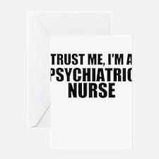 Trust Me, I'm A Psychiatric Nurse Greeting Cards