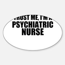 Trust Me, I'm A Psychiatric Nurse Decal