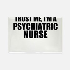 Trust Me, I'm A Psychiatric Nurse Magnets