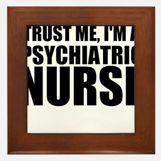 Trust Me, I'm A Psychiatric Nurse Framed Tile