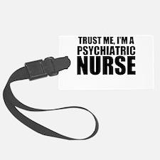 Trust Me, I'm A Psychiatric Nurse Luggage Tag