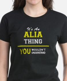 ALIA thing, you wouldn't understand ! T-Shirt