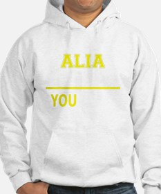 ALIA thing, you wouldn't underst Hoodie