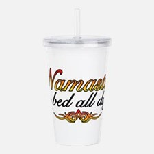 Namaste In Bed All Day Acrylic Double-wall Tumbler