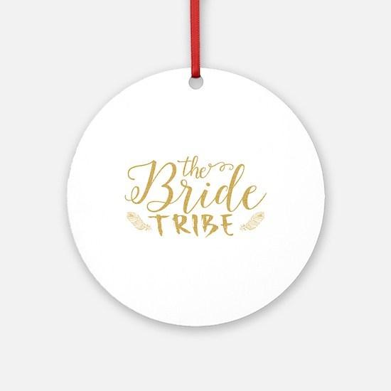 The Bride tribe Gold Glitter Modern Round Ornament