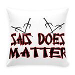 Sais Does Matter Everyday Pillow