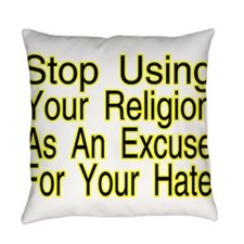 Stop Using Religion Everyday Pillow