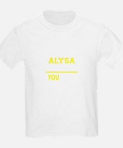 ALYSA thing, you wouldn't understand ! T-Shirt