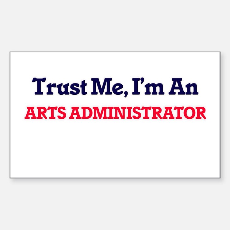 Trust me, I'm an Arts Administrator Decal
