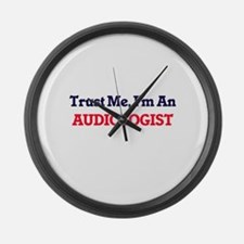 Trust me, I'm an Audiologist Large Wall Clock