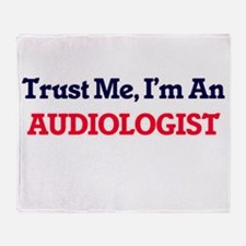 Trust me, I'm an Audiologist Throw Blanket