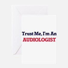 Trust me, I'm an Audiologist Greeting Cards