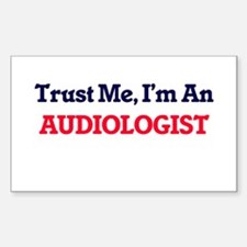 Trust me, I'm an Audiologist Decal