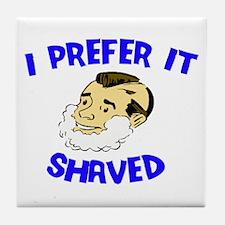 I prefer it shaved Tile Coaster