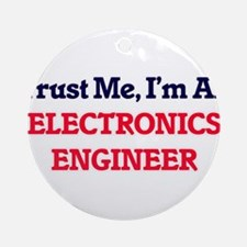 Trust me, I'm an Electronics Engine Round Ornament