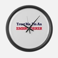 Trust me, I'm an Embroiderer Large Wall Clock