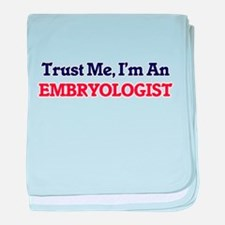 Trust me, I'm an Embryologist baby blanket
