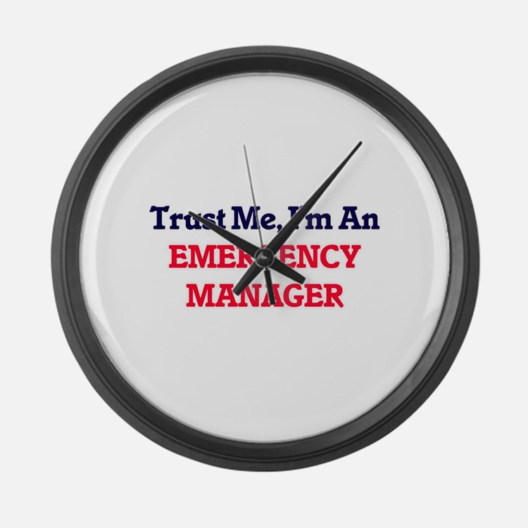 Trust me, I'm an Emergency Manage Large Wall Clock