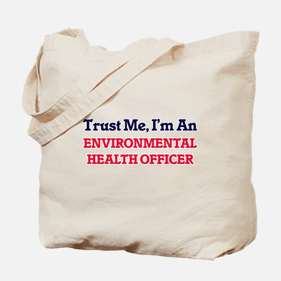 Trust me, I'm an Environmental Health Off Tote Bag