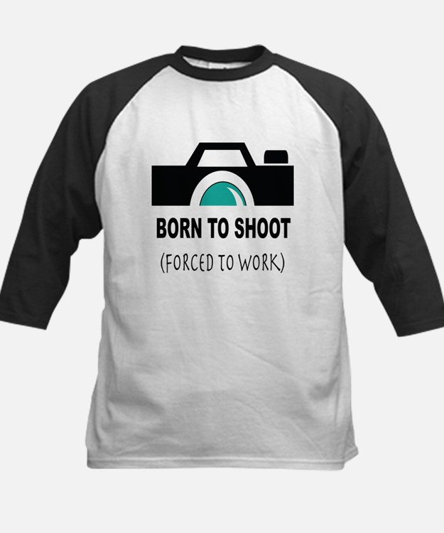 Born to Shoot Forced to Work Baseball Jersey