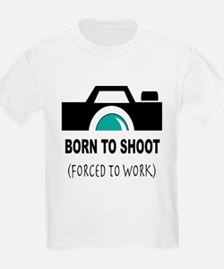 Born to Shoot Forced to Work T-Shirt