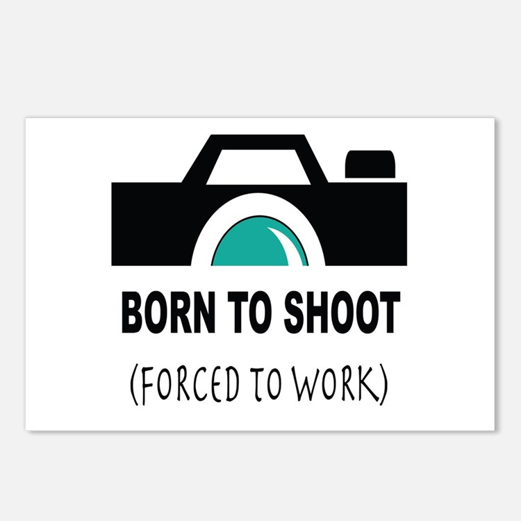 Born to Shoot Forced to Work Postcards (Package of