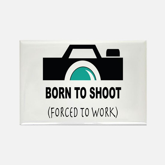 Born to Shoot Forced to Work Magnets