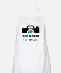 Born to Shoot Forced to Work Apron