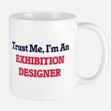Trust me, I'm an Exhibition Designer Mugs