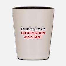 Trust me, I'm an Information Assistant Shot Glass