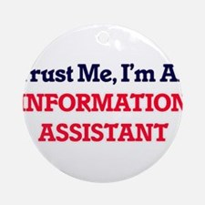 Trust me, I'm an Information Assist Round Ornament