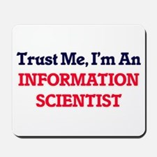 Trust me, I'm an Information Scientist Mousepad