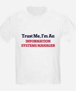 Trust me, I'm an Information Systems Manag T-Shirt