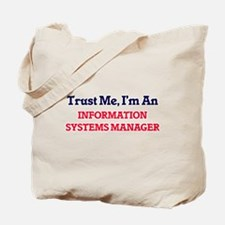 Trust me, I'm an Information Systems Mana Tote Bag