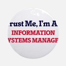 Trust me, I'm an Information System Round Ornament