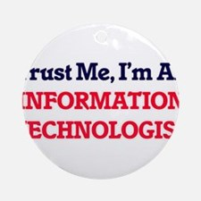 Trust me, I'm an Information Techno Round Ornament