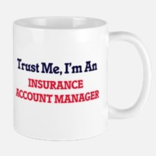 Trust me, I'm an Insurance Account Manager Mugs