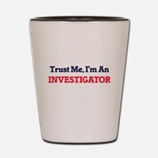 Trust me, I'm an Investigator Shot Glass