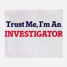 Trust me, I'm an Investigator Throw Blanket