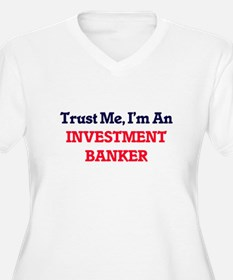 Trust me, I'm an Investment Bank Plus Size T-Shirt
