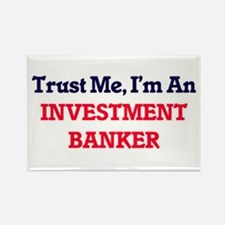 Trust me, I'm an Investment Banker Magnets