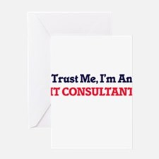 Trust me, I'm an It Consultant Greeting Cards