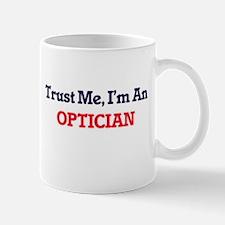 Trust me, I'm an Optician Mugs
