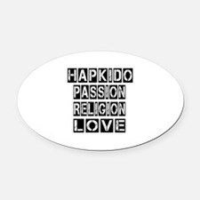Hapkido Passion Religion Love Oval Car Magnet