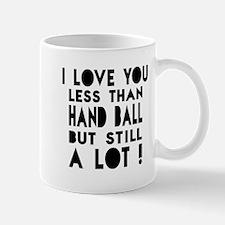 I Love You Less Than Handball Mug