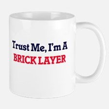 Trust me, I'm a Brick Layer Mugs