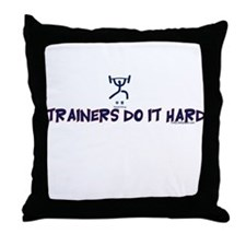 TRAINERS DO IT HARD Throw Pillow