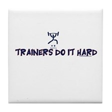 TRAINERS DO IT HARD Tile Coaster