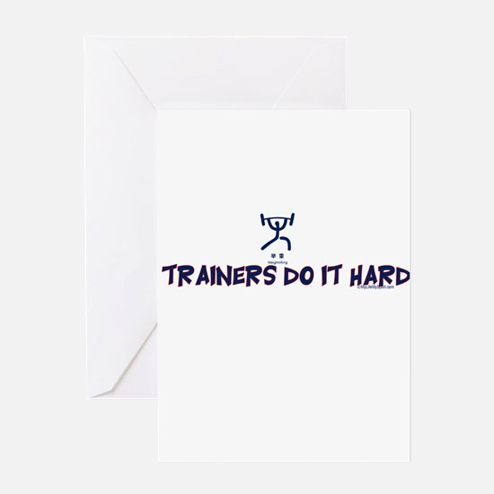 TRAINERS DO IT HARD Greeting Card