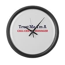 Trust me, I'm a Call Center Manag Large Wall Clock
